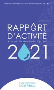 Rapport d'activité 2021 de la Fédération professionnelle des entreprises de l'eau (FP2E)